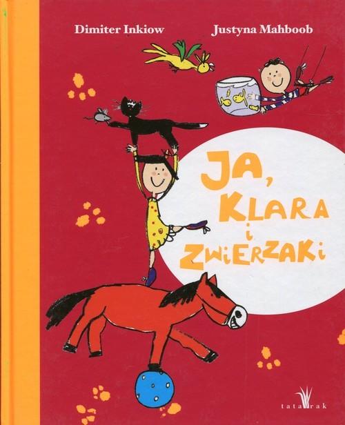 okładka Ja, Klara i zwierzaki, Książka | Inkiow Dimiter