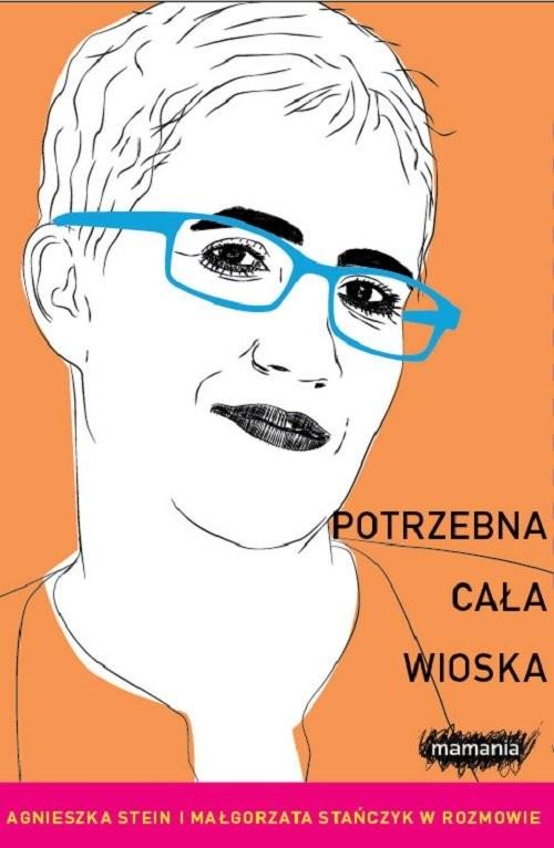 okładka Potrzebna cała wioska, Książka | Agnieszka Stein, Małgorzata Stańczyk