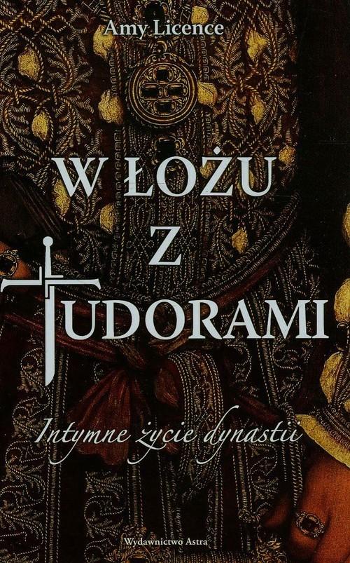 okładka W łożu z Tudorami Intymne życie dynastii, Książka | Licence Amy