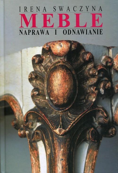 okładka Meble Naprawa i odnawianie, Książka | Swaczyna Irena