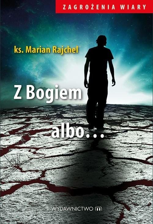 okładka Z Bogiem albo..., Książka   Rajchel Marian
