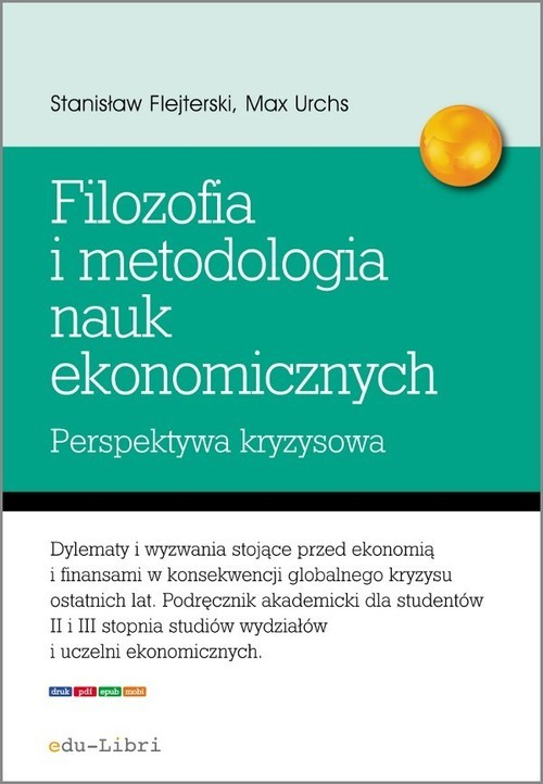 okładka Elementy filozofii i metodologii nauk ekonomicznych Perspektywa kryzysowa, Książka | Stanisław Flejterski, Max Urchs