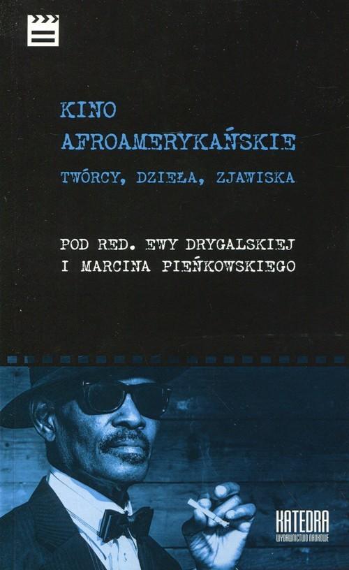okładka Kino afroamerykańskie Twórcy, dzieła, zjawiska, Książka |