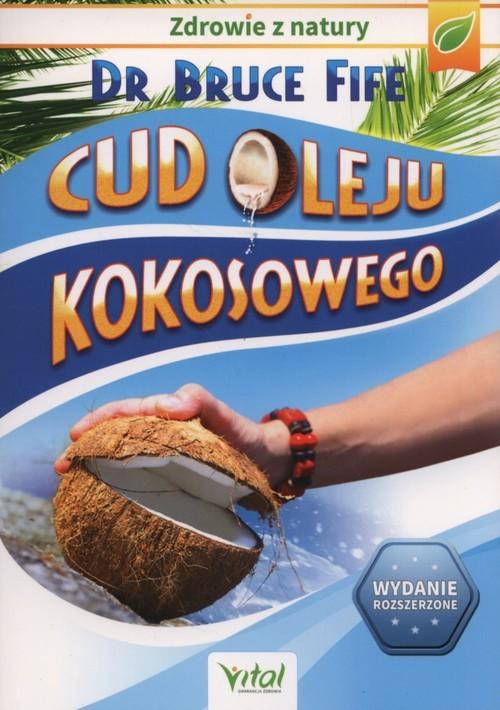 okładka Cud oleju kokosowego, Książka | Bruce Fife