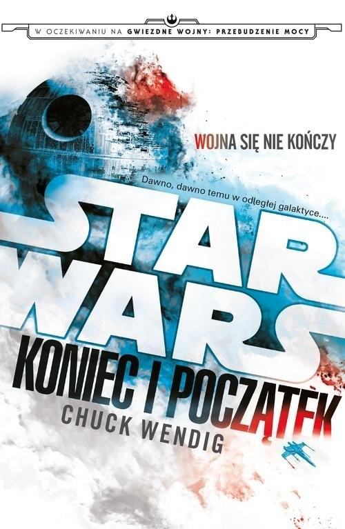 okładka Star Wars Koniec i początek, Książka | Wendig Chuck