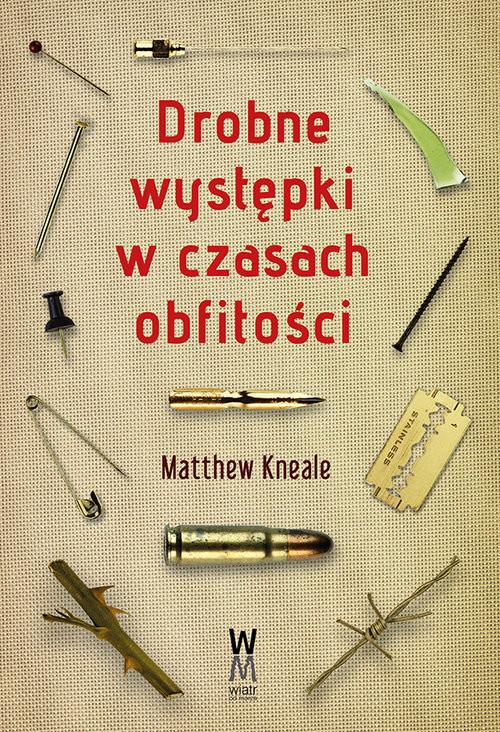 okładka Drobne występki w czasach obfitości, Książka   Kneale Matthew
