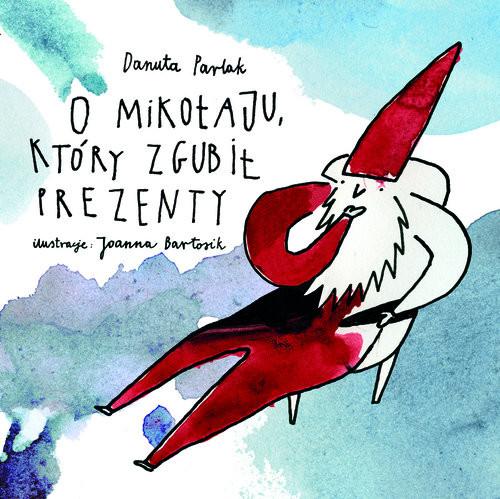 okładka O Mikołaju, który zgubił prezenty, Książka | Parlak Danuta