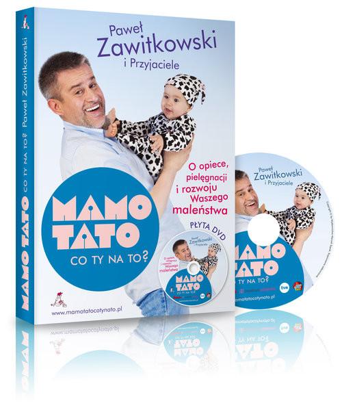 okładka Mamo Tato co Ty na to O opiece pielęgnacji i rozwoju Waszego maleństwa, Książka | Zawitkowski Paweł