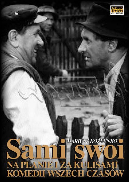 okładka Sami swoi Na planie i za kulisami komedii wszechczasów, Książka | Koźlenko Dariusz