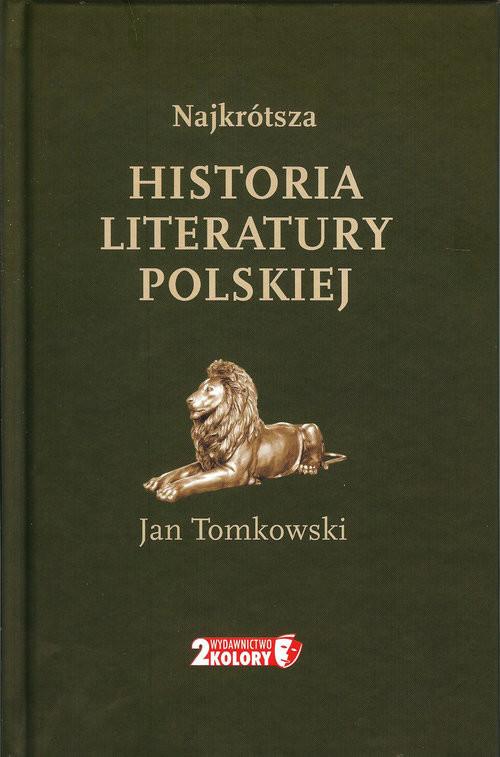 okładka Najkrótsza historia literatury polskiejksiążka |  | Tomkowski Jan
