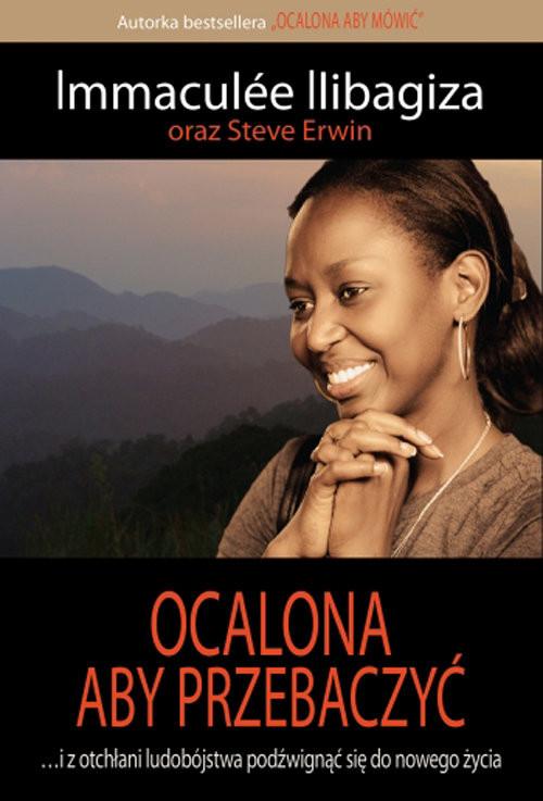 okładka Ocalona aby przebaczyć, Książka | Ilibagiza Immaculee