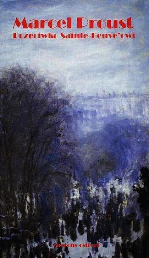 okładka Przeciwko Sainte-Beuve'owi, Książka   Proust Marcel