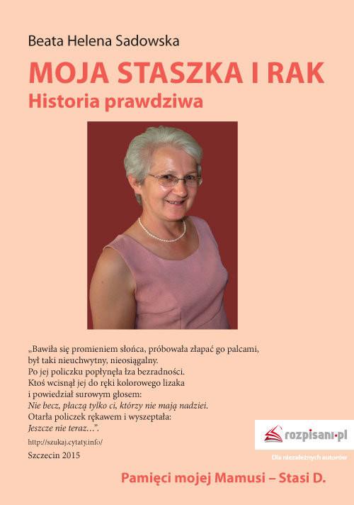 okładka Moja Staszka i rak Historia prawdziwaksiążka |  | Beata Helena  Sadowska