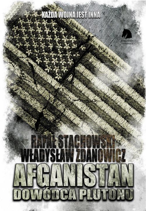 okładka Afganistan Dowódca plutonu, Książka | Rafał Stachowski, Władysław Zdanowicz