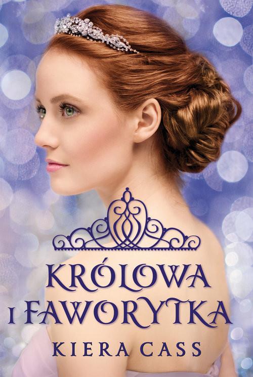 okładka Królowa i Faworytka, Książka | Kiera Cass