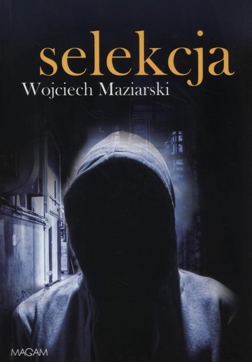 okładka Selekcja, Książka | Maziarski Wojciech