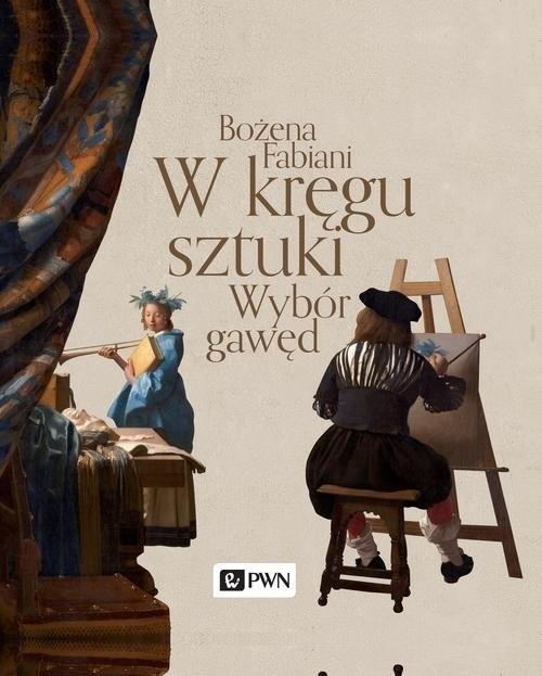okładka W kręgu sztuki Wybór gawęd, Książka | Fabiani Bożena