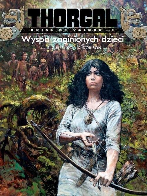 okładka Thorgal Kriss de Valnor Wyspa zaginionych dzieci Tom 6, Książka  