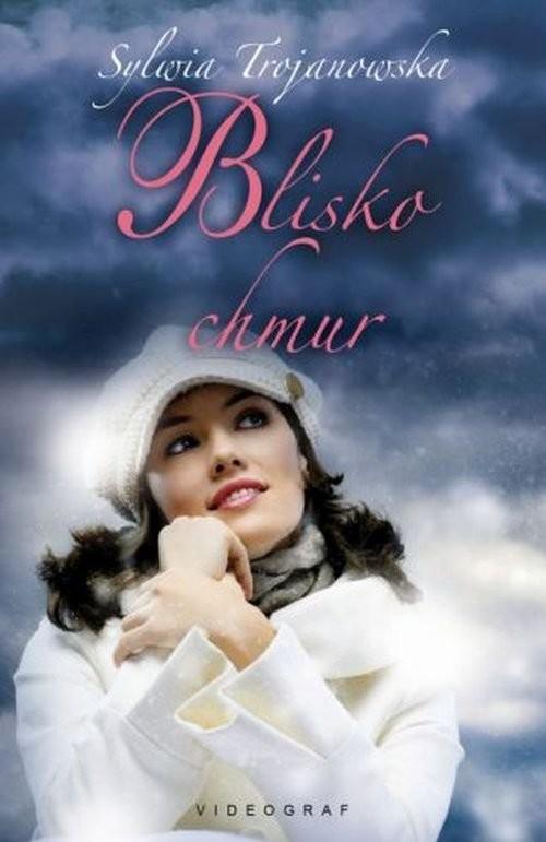 okładka Blisko chmur, Książka | Trojanowska Sylwia