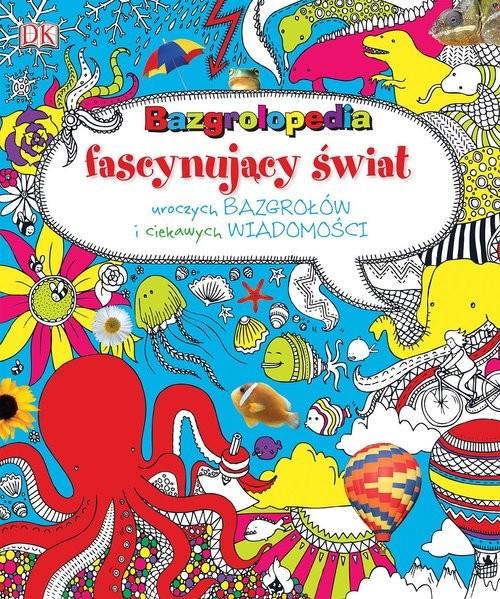 okładka Bazgrolopedia fascynujący świat uroczych bazgrołów i ciekawych wiadomości, Książka |