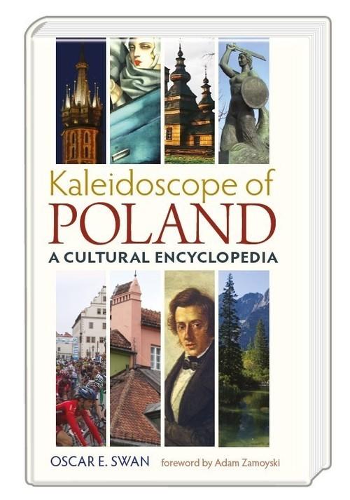 okładka Kaleidoscope of Poland A cultural encyclopediaksiążka |  | Oscar E. Swan