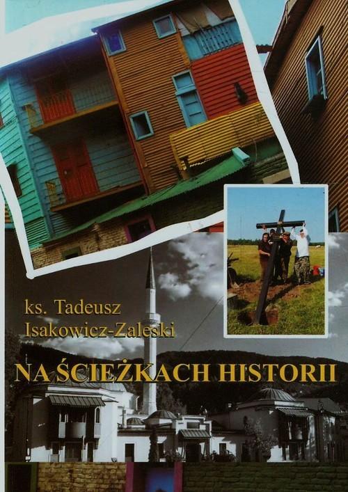 okładka Na ścieżkach historii, Książka | Isakowicz-Zaleski Tadeusz