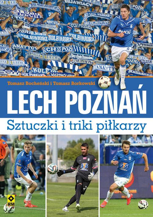 okładka Lech Poznań Sztuczki i triki piłkarzy, Książka | Tomasz Bocheński, Tomasz Borkowski