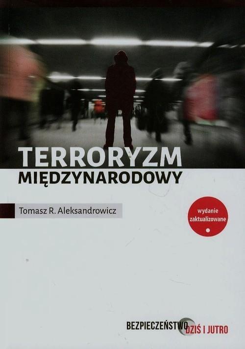 okładka Terroryzm międzynarodowy, Książka | Tomasz R. Aleksandrowicz