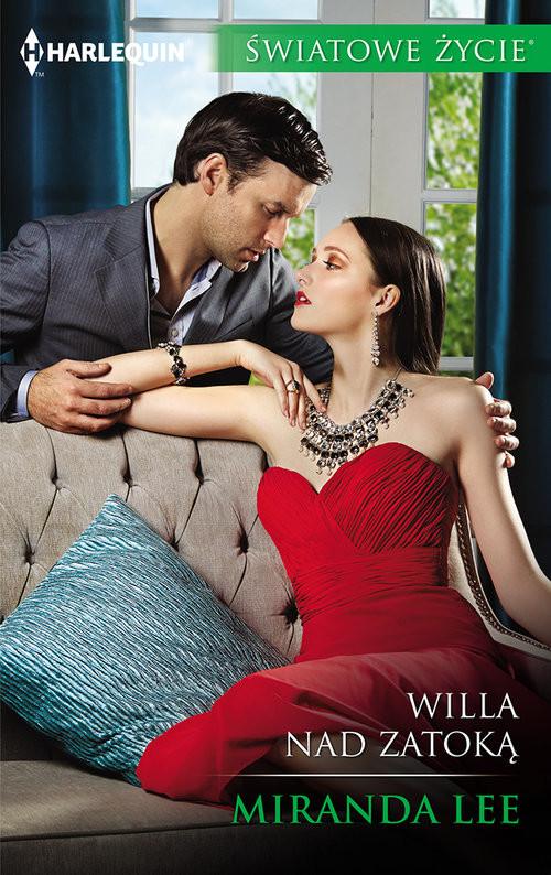 okładka Willa nad zatoką ŚWIATOWE ŻYCIE, Książka | Lee Miranda