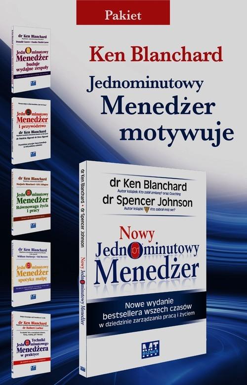okładka Jednominutowy Menedżer Motywuje /Jednominutowy Menedżer buduje wydajne zespoły / Jednominutowy Menedżer i przywództwo / Jednominutowy Menedżer Równowaga życia i pracy / Jednominutowy Menedżer spotyka małpę / Techniki Jednominutowego Menedżera w prakt, Książka | Blanchard Ken