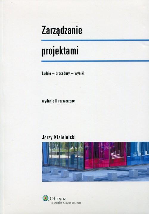 okładka Zarządzanie projektami Ludzie - procedury - wyniki, Książka | Kisielnicki Jerzy
