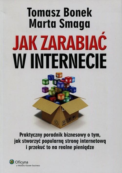 okładka Jak zarabiać w internecie, Książka | Tomasz Bonek, Marta Smaga
