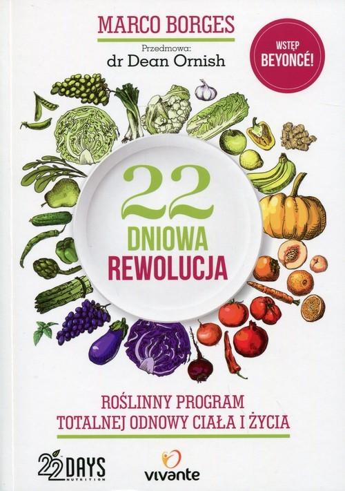 okładka 22-dniowa rewolucja Roślinny program totalnej odnowy ciała i życia, Książka | Marco Borges