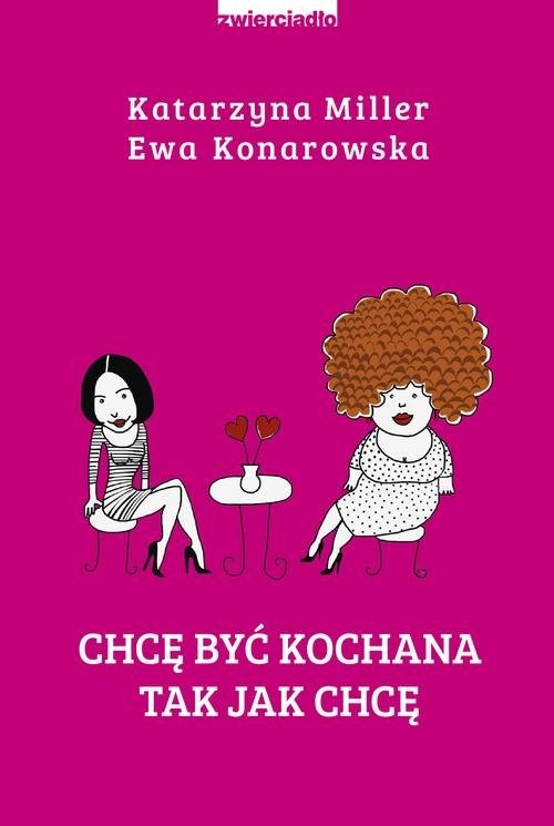 okładka Chcę być kochana tak jak chcęksiążka      Katarzyna Miller, Ewa  Konarowska