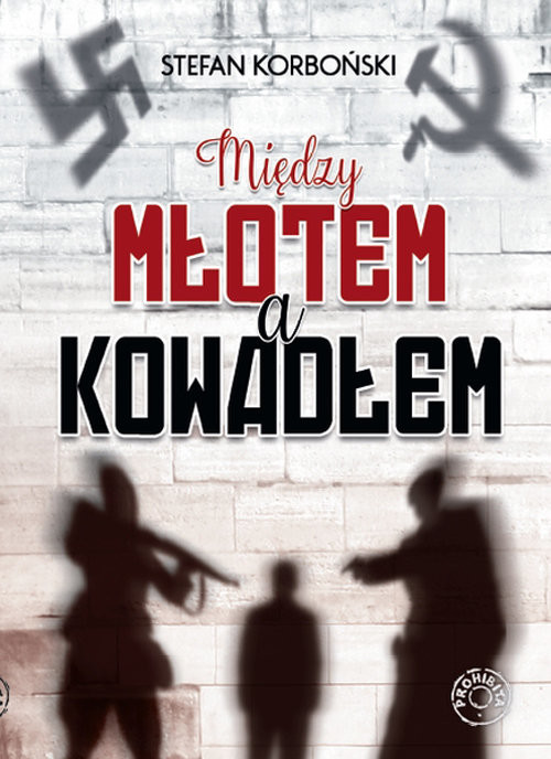 okładka Między młotem a kowadłem, Książka | Korboński Stefan