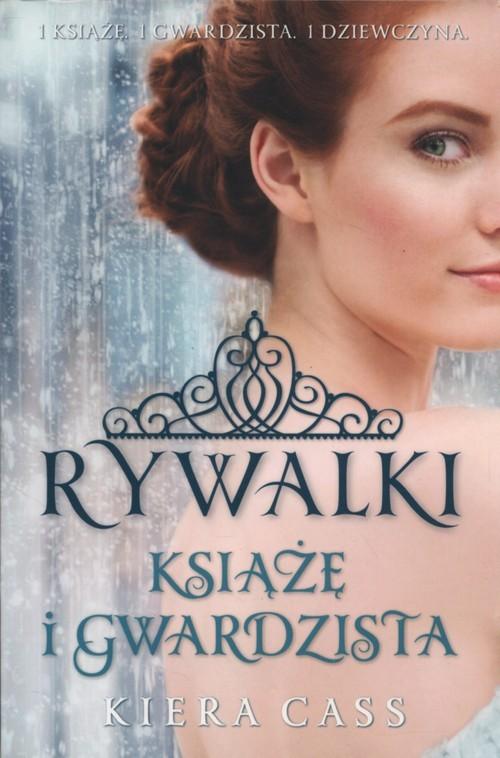 okładka Książę i Gwardzista, Książka | Kiera Cass