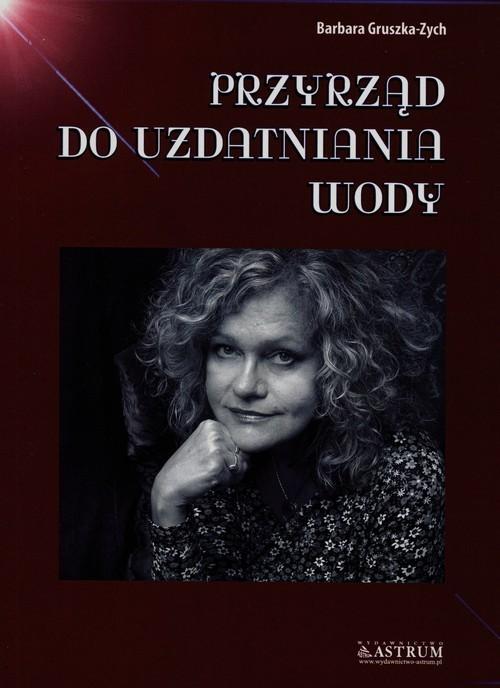 okładka Przyrząd do uzdatniania wody, Książka | Gruszka-Zych Barbara