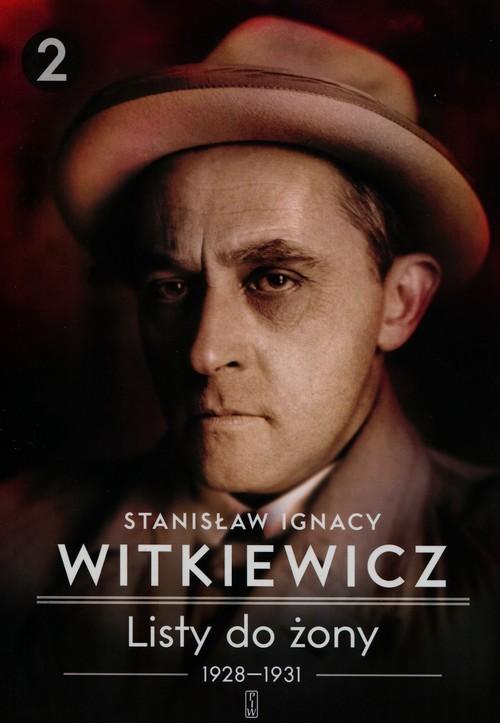 okładka Listy do żony 1928-1931 Tom 2, Książka | Stanisław Ignacy Witkiewicz