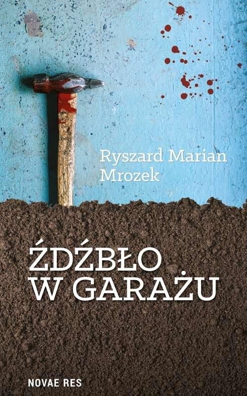 okładka Źdźbło w garażu, Książka | Ryszard Marian  Mrozek