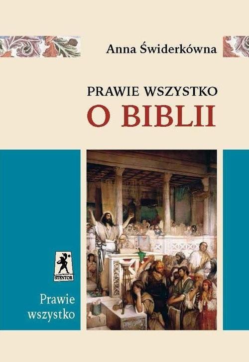 okładka Prawie wszystko o Biblii, Książka | Anna Świderkówna