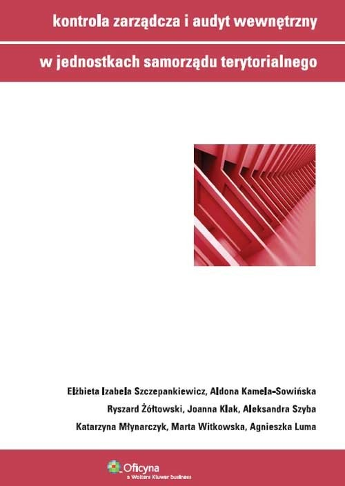 okładka Kontrola zarządcza i audyt wewnętrzny w jednostkach samorządu terytorialnego, Książka | Aldona Kamela-Sowińska, Joanna Klak, Agn Luma