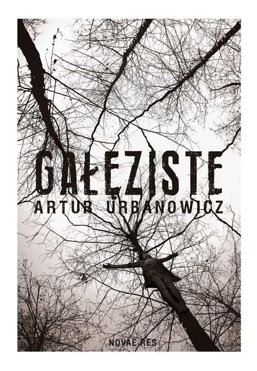okładka Gałęziste, Książka | Artur  Urbanowicz
