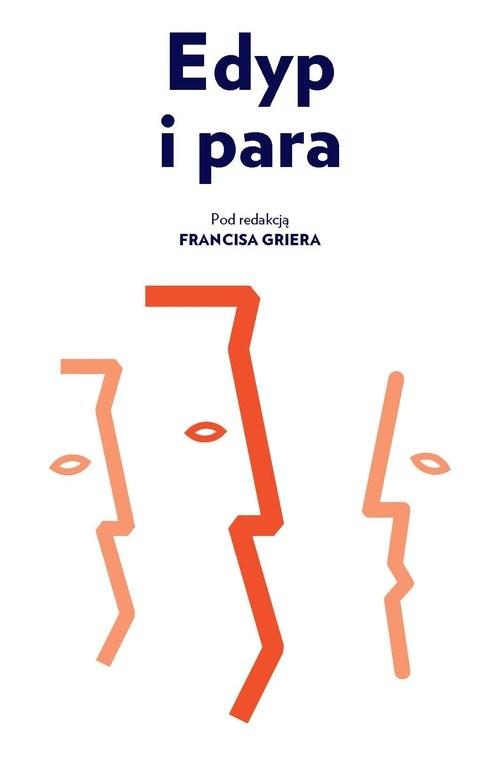 okładka Edyp i para Eseje o psychoanalitycznej terapii par, Książka | Grier Francis