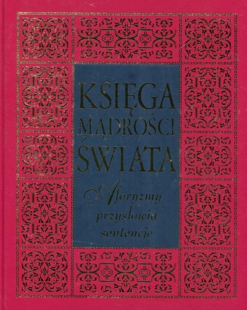 Księga Mądrości świata Aforyzmy Przysłowia Sentencje Jacek