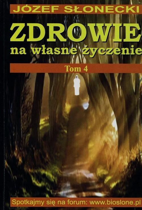 okładka Zdrowie na własne życzenie Tom 4, Książka | Słonecki Józef