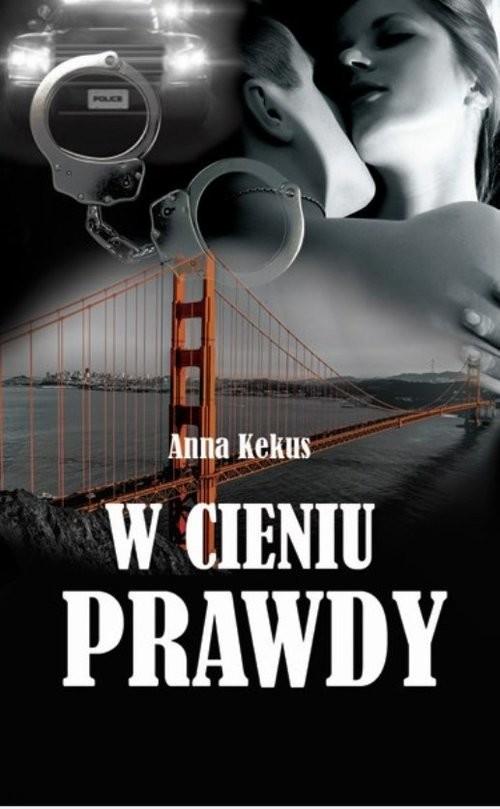 okładka W cieniu prawdy, Książka | Anna Kekus
