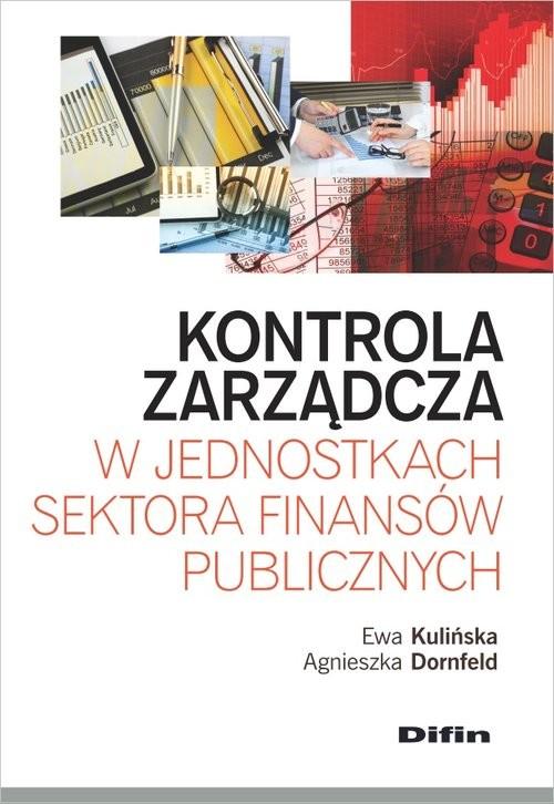 okładka Kontrola zarządcza w jednostkach sektora finansów publicznych, Książka | Ewa Kulińska, Agnieszka Dornfeld