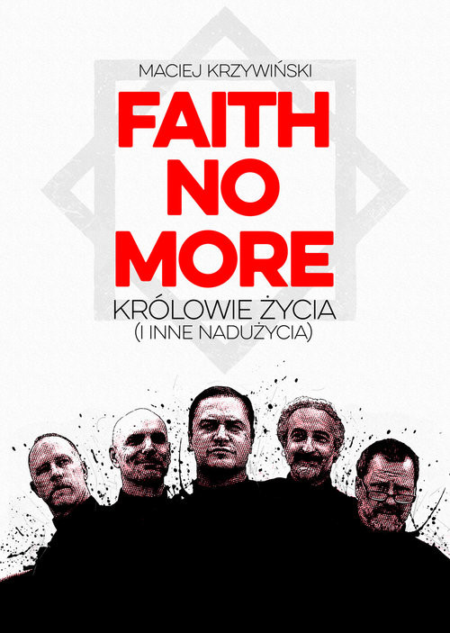 okładka Faith No More Królowie życia i inne nadużycia, Książka | Krzywiński Maciej