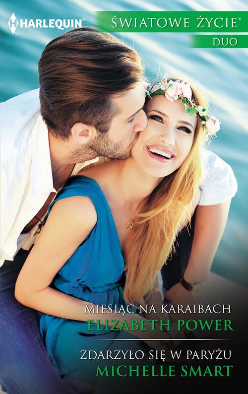 okładka Miesiąc na Karaibach / Zdarzyło się w Paryżu, Książka   Elizabeth Power, Michelle Smart