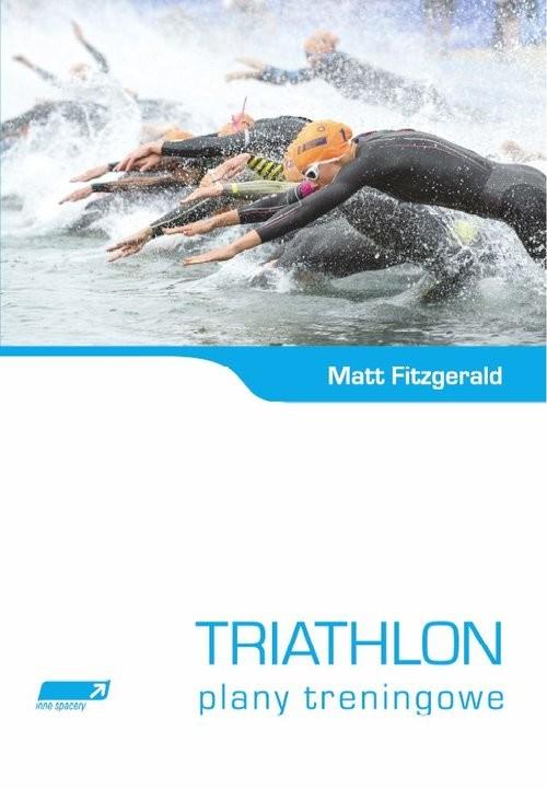 okładka Triathlon Plany treningowe, Książka | Matt Fitzgerald